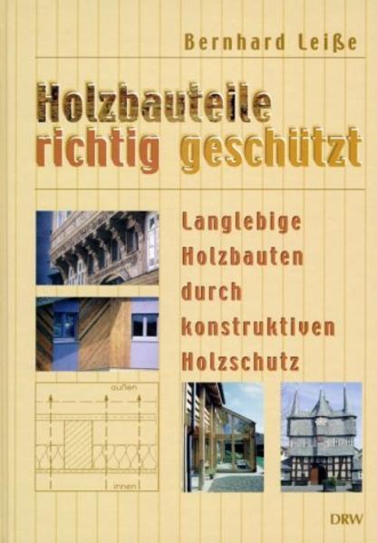 Holzbauteile richtig geschützt als Buch