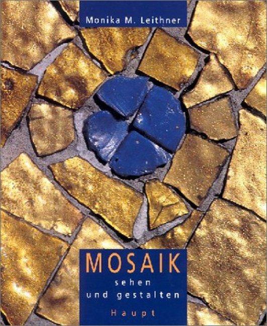 Mosaik sehen und gestalten als Buch