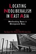 Locating Neoliberalism in East Asia: Neoliberalizing Spaces in Developmental States