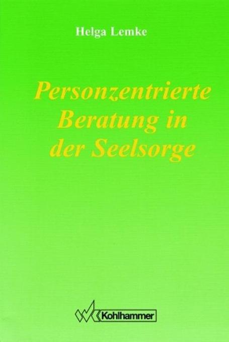Personzentrierte Beratung in der Seelsorge als Buch