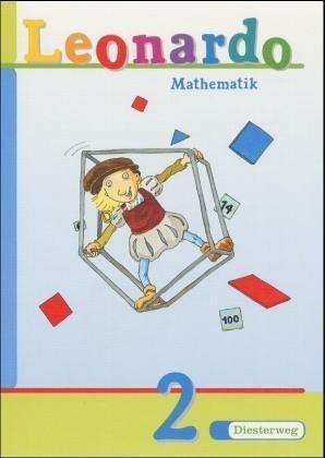 Leonardo Mathematik 2. Schülerbuch. Niedersachsen, Berlin, Schleswig-Holstein, Hamburg, Bremen. Schulausgangsschrift. Euro-Ausgabe als Buch