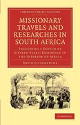 Missionary Travels and Researches in South Africa: Including a Sketch of Sixteen Years Residence in the Interior of Africa