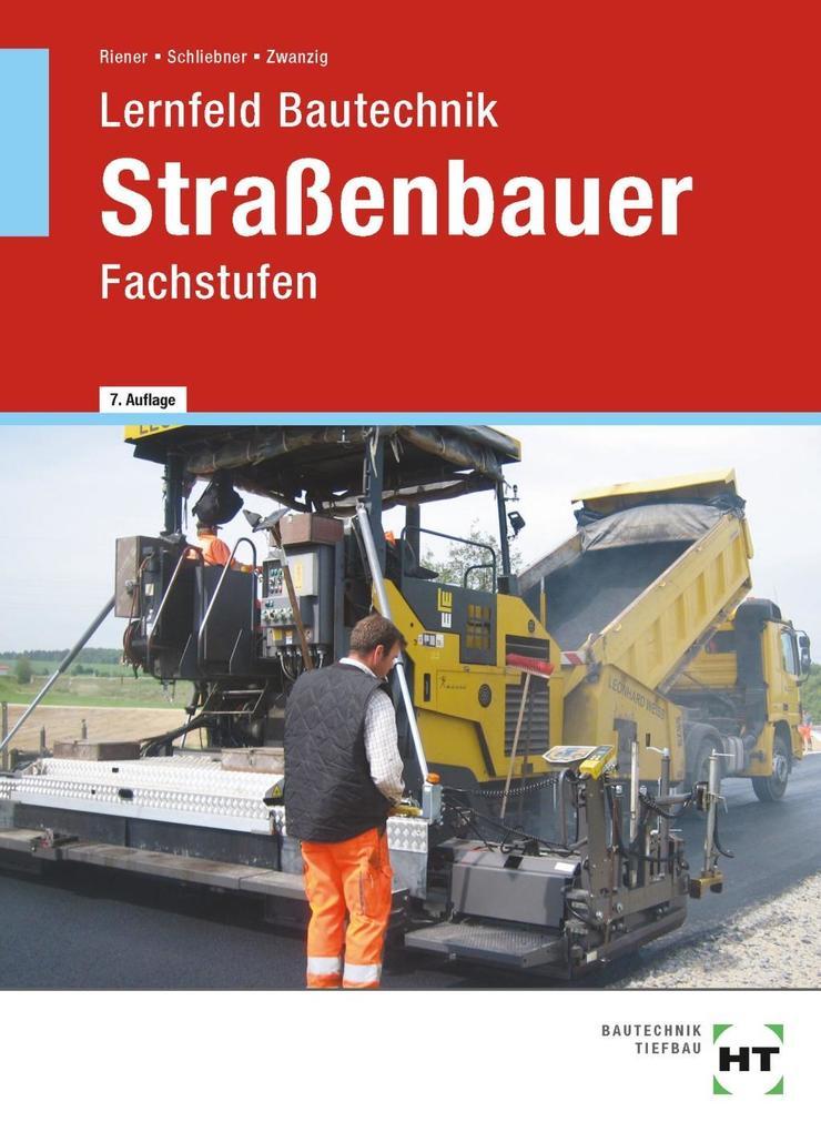 Lernfeld Bautechnik. Fachstufen Straßenbauer als Buch