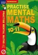 Practise Mental Maths 10-11 Workbook