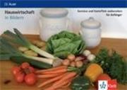Hauswirtschaft in Bildern / Gemüse und Kartoffeln vorbereiten für Anfänger. Kartei