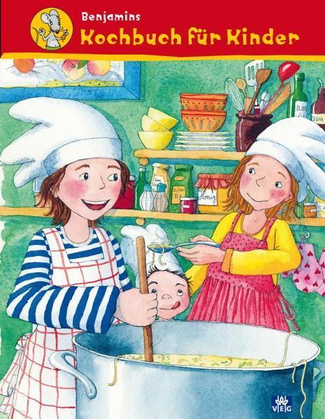 Benjamins Kochbuch für Kinder als Buch von