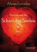 Vincent und der Schrei der Seelen