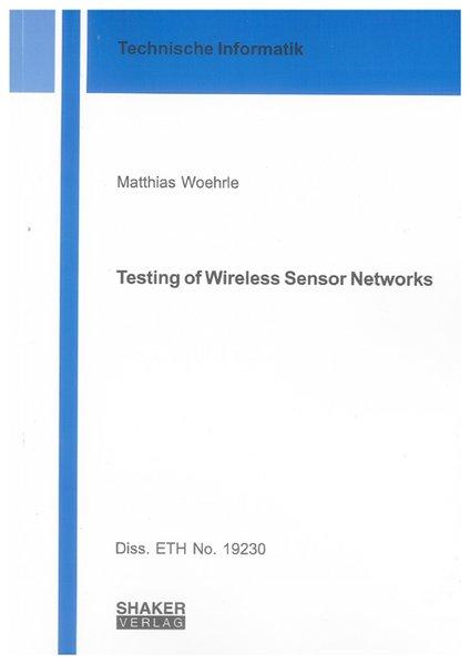 Testing of Wireless Sensor Networks als Buch vo...