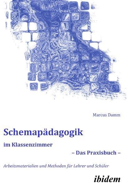 Schemapädagogik im Klassenzimmer - Das Praxisbu...