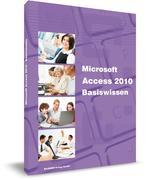 Microsoft Access 2010 Basiswissen