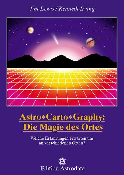 Astro Carto Graphy: Die Magie des Ortes als Buch