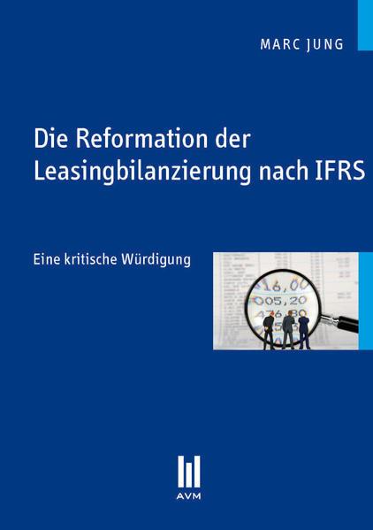 Die Reformation der Leasingbilanzierung nach IFRS als Buch (kartoniert)