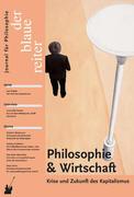 Der Blaue Reiter 30. Journal für Philosophie / Philosophie und Wirtschaft. Krise und Zukunft des Kapitalismus