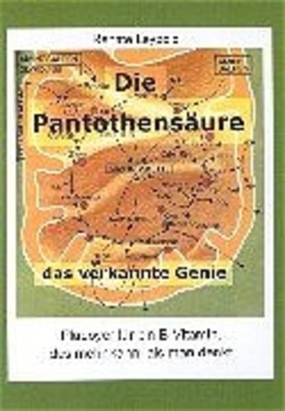 Die Pantothensäure - das verkannte Genie als Buch