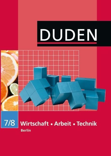 Wirtschaft-Arbeit-Technik 7/8 Lehrbuch Berlin S...