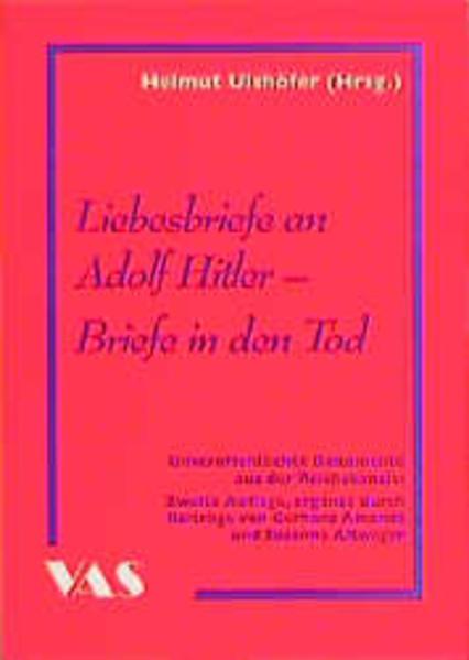 Liebesbriefe an Adolf Hitler - Briefe in den Tod als Buch