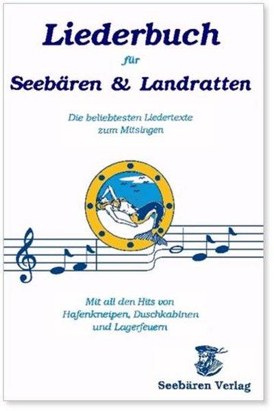 Liederbuch für Seebären und Landratten als Buch