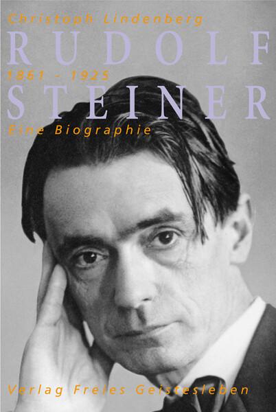 Rudolf Steiner. Eine Biographie als Buch