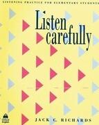 Listen carefully sb