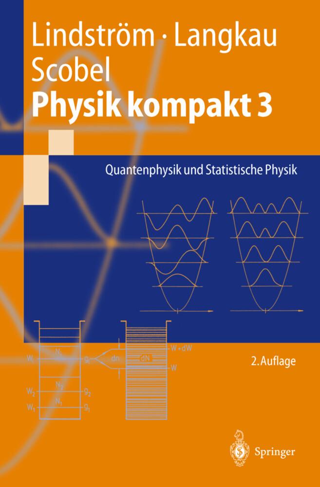 Physik kompakt 3. Quantenphysik und Statistisch...
