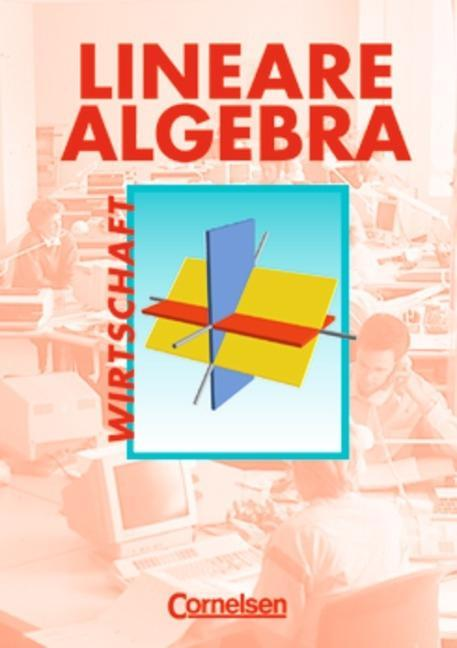 Lineare Algebra. Kaufmännisch-wirtschaftliche Richtung, Schülerbuch als Buch