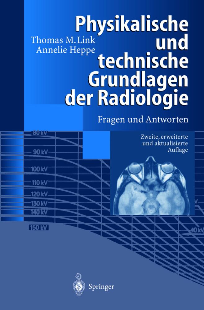 Physikalische und technische Grundlagen der Radiologie als Buch