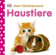 Haustiere. Mein Fühlbilderbuch