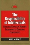 The Responsibilities of Intellectuals: Selected Essays on Marxist Traditions in Cultural Commitment