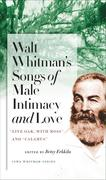 """Walt Whitman's Songs of Male Intimacy and Love: """"Live Oak, with Moss"""" and """"Calamus"""""""