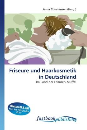 Friseure und Haarkosmetik in Deutschland als Bu...