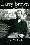 Larry Brown: A Writer's Life