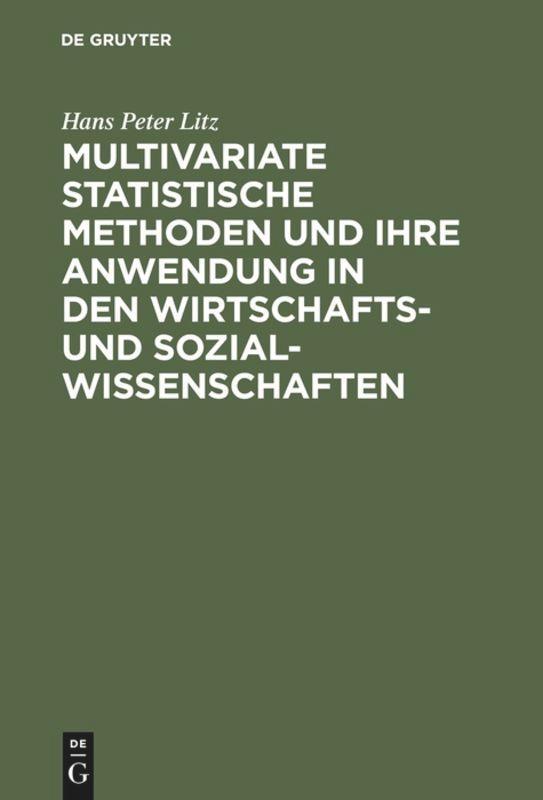 Multivariate Statistische Methoden und ihre Anwendung in den Wirtschafts- und Sozialwissenschaften als Buch