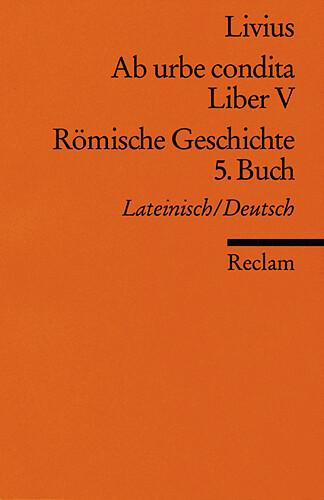 Ab urbe condita. Liber V / Römische Geschichte. 5. Buch als Taschenbuch