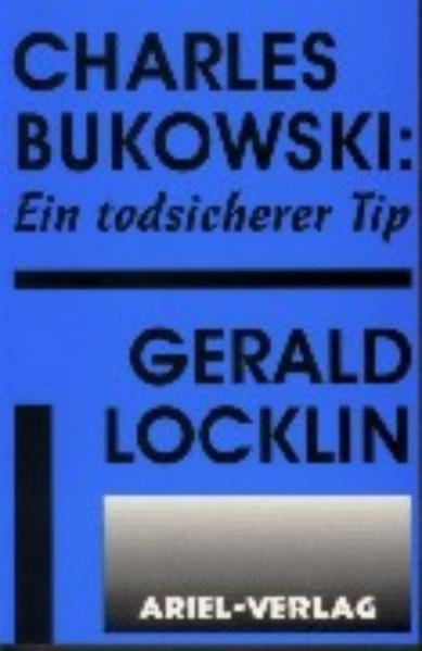 Charles Bukowski: Ein todsicherer Tip als Buch