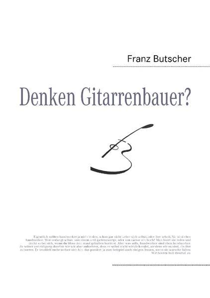 Denken Gitarrenbauer? als Buch von Franz Butscher
