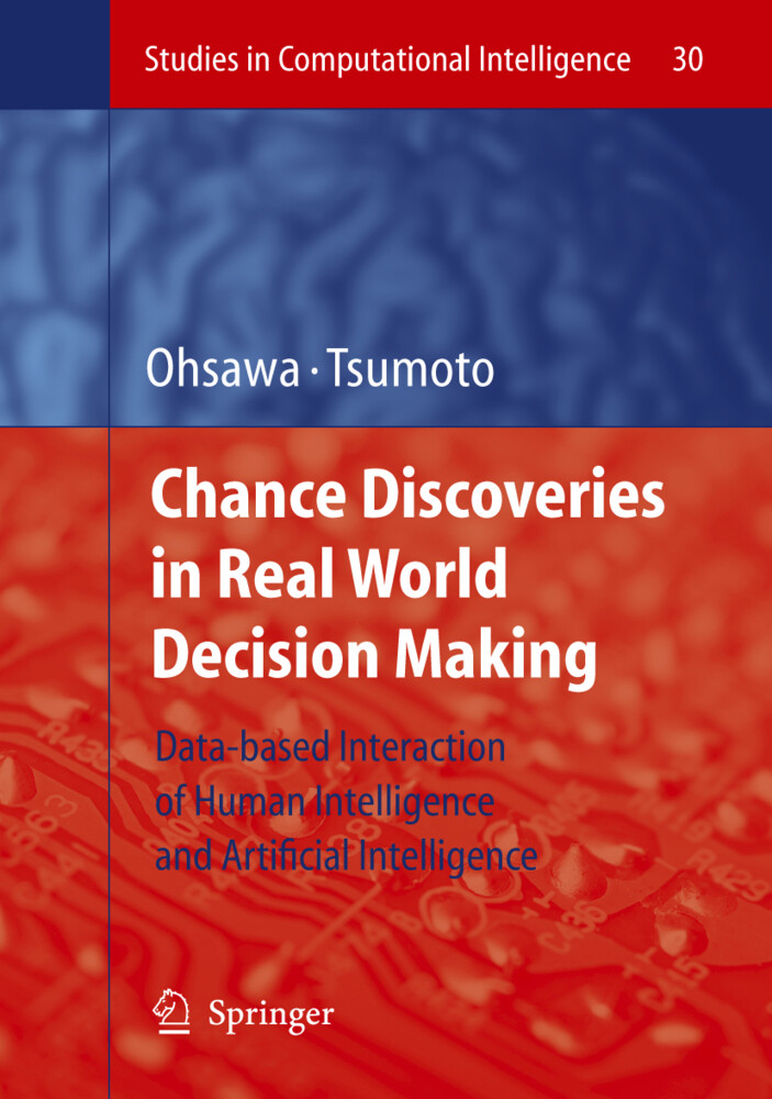 Chance Discoveries in Real World Decision Makin...