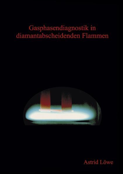 Gasphasendiagnostik in diamantabscheidenden Flammen als Buch