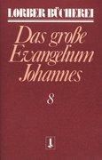 Johannes, das große Evangelium. Bd.8