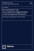 Die Sozialisation der osteuropäischen Abgeordneten in das Europäische Parlament