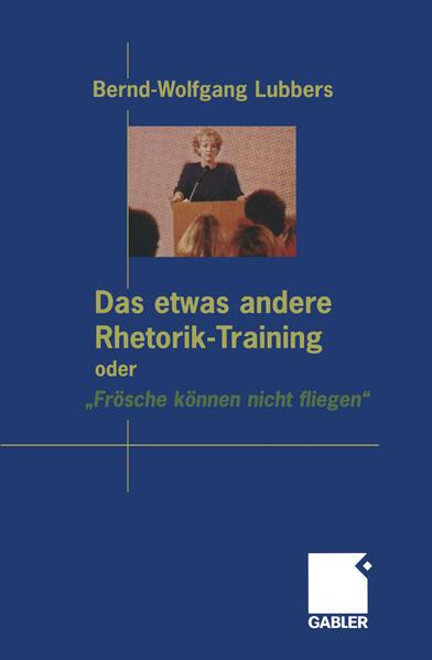 """Das etwas andere Rhetorik-Training oder """"Frösche können nicht fliegen"""" als Buch"""