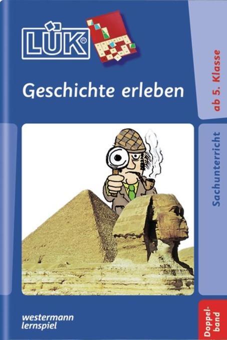 LÜK 2 in 1. Geschichte erleben als Buch
