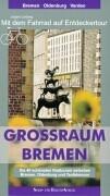 Grossraum Bremen. Mit dem Fahrrad auf Entdeckertour als Buch