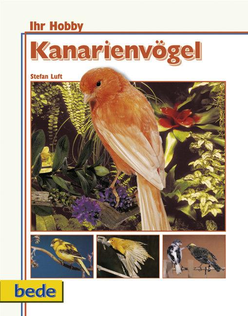Ihr Hobby Kanarienvögel richtig pflegen als Buch