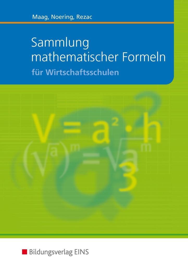 Sammlung mathematischer Formeln für Wirtschaftsschulen als Buch