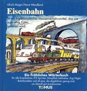 Eisenbahn. Ein fröhliches Wörterbuch