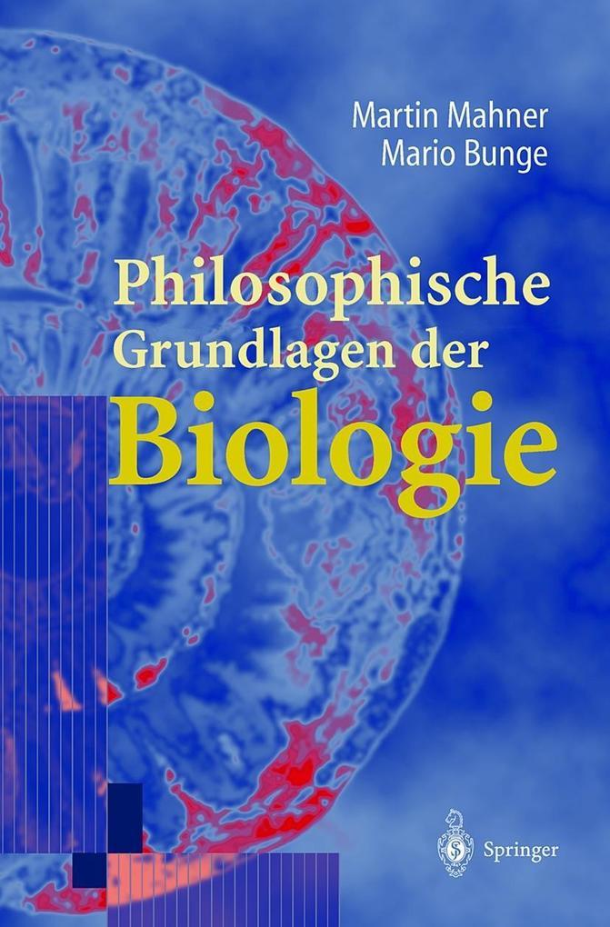 Philosophische Grundlagen der Biologie als Buch