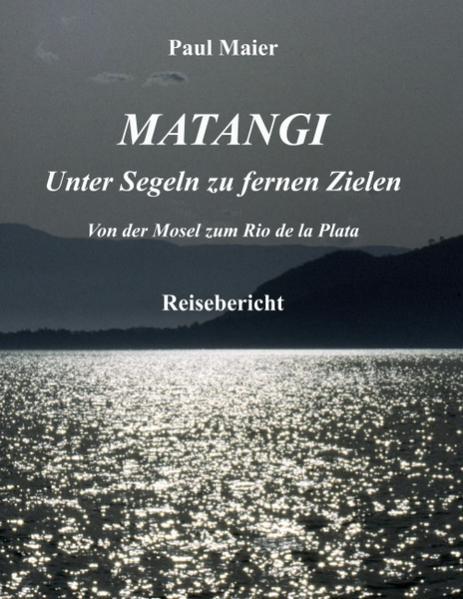 Matangi - Unter Segeln zu fernen Zielen als Buch