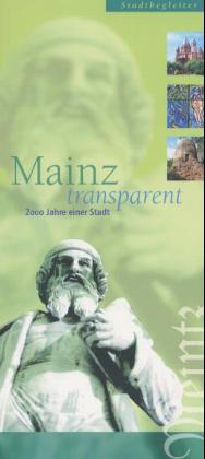 Mainz transparent. Stadtbegleiter als Buch