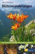 Blütenwanderungen In Oberbayern