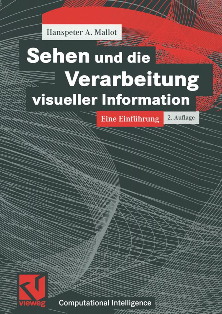 Sehen und die Verarbeitung visueller Information als Buch